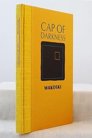 Cap Of Darkness: Wakoski, Diane