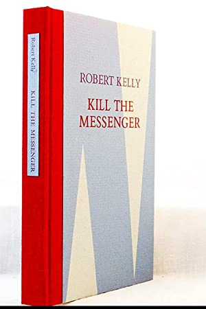 Kill The Messenger: Kelly, Robert