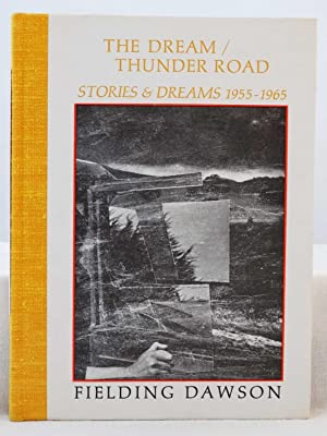 The Dream/Thunder Road: Stories & Dreams, 1955-1965: Dawson, Fielding