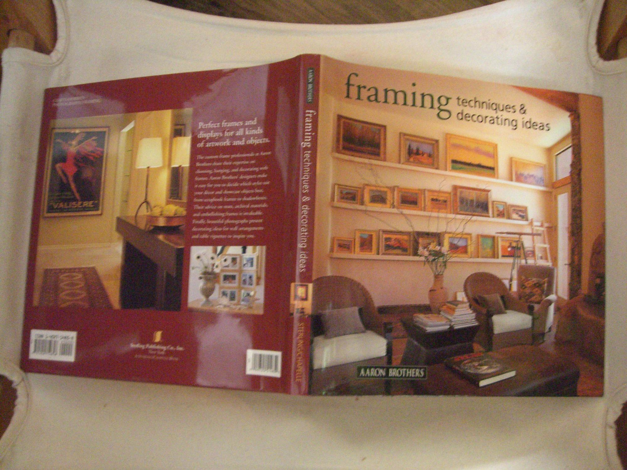 Framing Techniques & Ideas by Aaron Brothers: Sterling Publishing Co ...