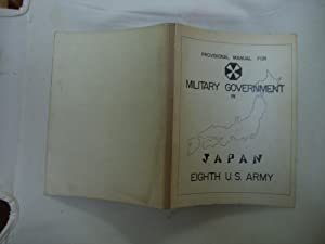Provisional Manual for Military Government in Japan: Eighth U.S. Army