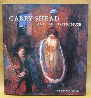 Garry Shead and the Erotic Muse: Sasha Grishin; Garry