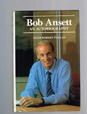 Bob Ansett: An Autobiography: Ansett, Bob; Pullan,
