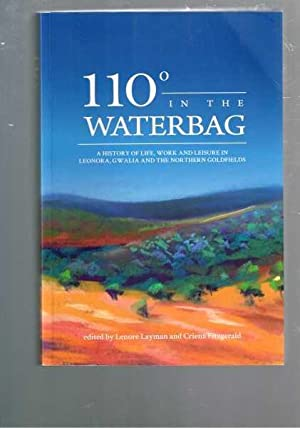 110 Degrees in the Waterbag: A History: Layman, Lenore and