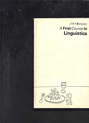 A First Course in Linguistics: Simpson, J. M.