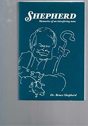 Shepherd - Memories of an Interfering Man: Shepherd, Bruce with Tom Sanger