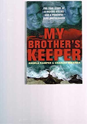My Brother's Keeper: The True Story of a Viscious Killing and a Powerful Surf Brotherhood