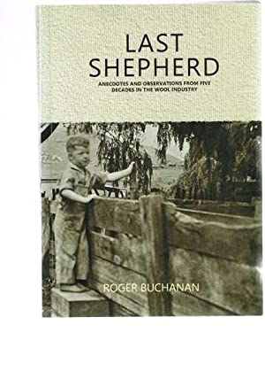 Last Shepherd: Anecdotes and Observations from Five Decades in the Wool Industry