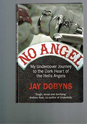 No Angel: My Undercover Journey to the Dark of the Hells Angels