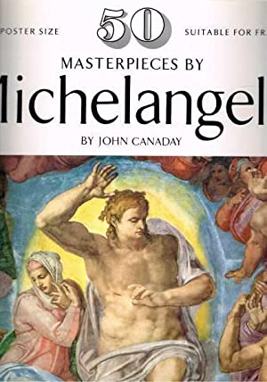 50 Masterpieces By Michelangelo - 50 large: Canaday, John