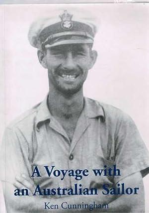 A Voyage with an Australian Sailor: A: Cunningham, Ken