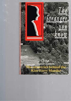 The Stranger You Know: The Mysteries Behind the Kim Barry Murder