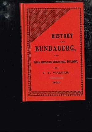 History of Bundaberg : Typical Queensland Agricultural: Walker, J. Y.