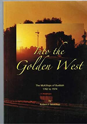 Into the Golden West: The McKillops of Buddah 1782-1974