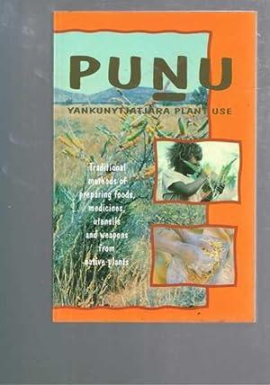 Punu Yankunytjatjara Plant Use: Traditional methods of: Goddard, Cliff, Kalotas,