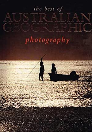 The Best of Australian Geographic Photography