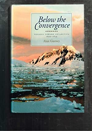 Below the Convergence: Voyages Towards Antarctica 1699-1839