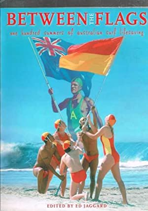 Between The Flags: One Hundred Summers of: Jaggard, Ed