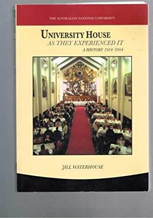 University House: As They Experienced It - A History 1954 2004