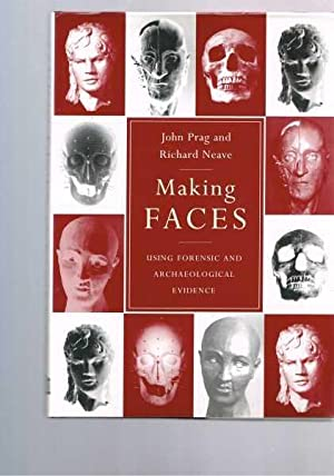 Making Faces : Using Forensic and Archaeological Evidence.