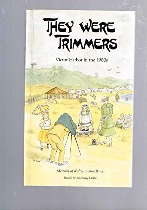 They Were Trimmers: Victor Harbor in the: Anthony Laube