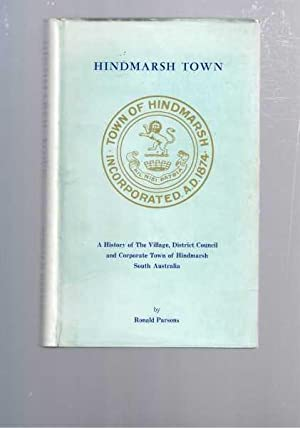 Hindmarsh Town: A History of the Village,: Parsons, Ronald