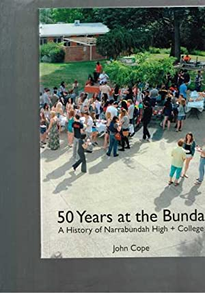 50 Years at the Bunda: A history of Narrabundah High School and Narrabundah College 1961-2011