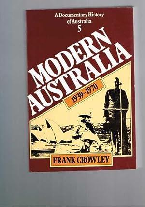 Modern Australia 1939-1970 A Documentary History of: Crowley, Frank