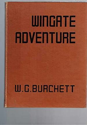Wingate Adventure: Burchett, W.G.