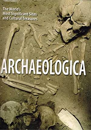 Archaeologica - The World's Most Significant Sites and Cultural Treasures