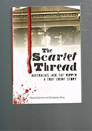 The Scarlet Thread: Australia's Jack the Ripper, A True Crime Story