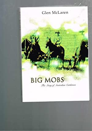 Big Mobs: The Story of Australian Cattlemen