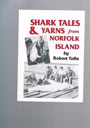 Shark Tales and Yarns from Norfolk Island: Tofts, Robert