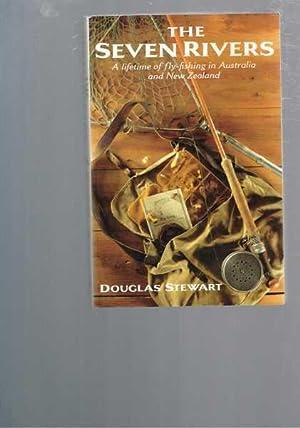 The Seven Rivers: A lifetime of fly-fishing: Stewart, Douglas