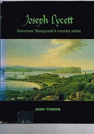 Joseph Lycett - Governor Macquarie's Convict Artist: John Turner