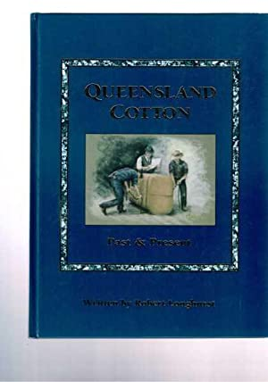 Queensland Cotton - Past and Present