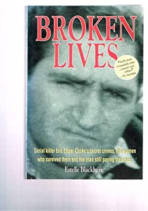 broken lives estelle blackburn Broken lives - estelle blackburn $3295 eric edgar cooke was the last man to hang in western australia between 1958 and his capture in september 1963, cooke committed 22 murders and attempted murders that forever changed the face of perth from a friendly big country town to a city of suspicion and fear.