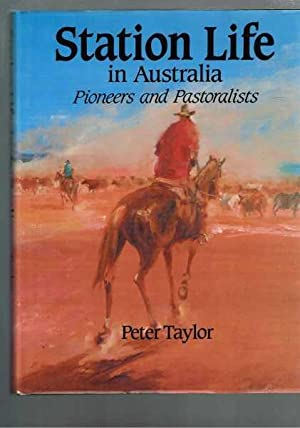 Station Life in Australia - Pioneers and Pastoralists