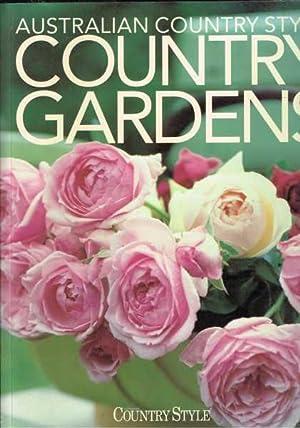 Australian Country Style - Country Gardens: Wilson, Elizabeth