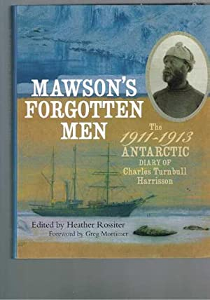 Mawson's Forgotten Men - The 1911-1913 Antarctic Diary of Charles Turnbull Harrisson