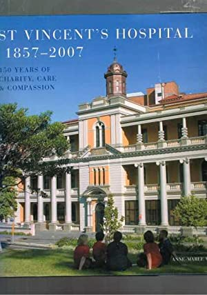 St Vincent's Hospital 1857-2007 150 Years Of: Whitaker, Anne-Maree