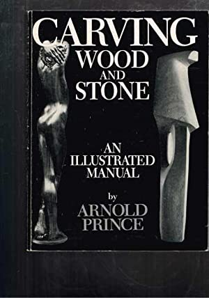 Carving Wood and Stone - An Illustrated Manual