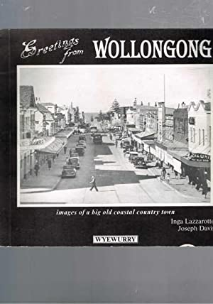 Greetings from Wollongong - Images of a Big Old Coastal Country