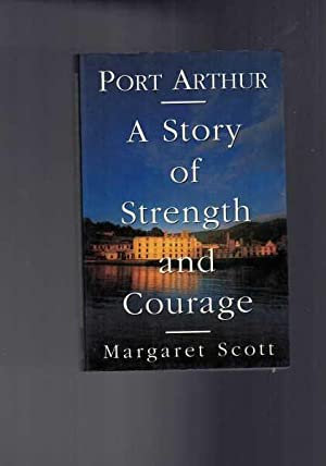Port Arthur: A Story of Strength and Courage