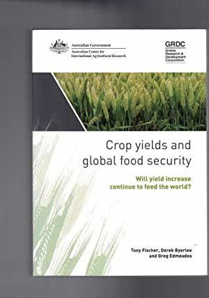 Crop Yields and Global Food Security - Will Yield Increase Continue to Feed the World?