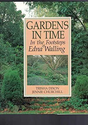 Gardens In Time: In The Footsteps Of: Dixon, Trisha &