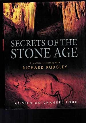 Secrets of the Stone Age: A Prehistoric Journey with Richard Rudgley