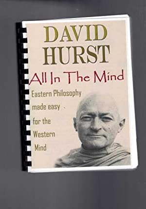 All In The Mind: Eastern Philosophy made easy for the Western Mind