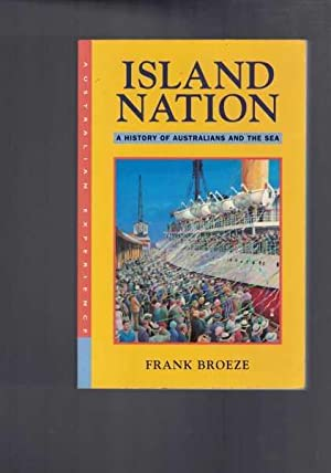 Island Nation - A History Of Australians: Frank Broeze