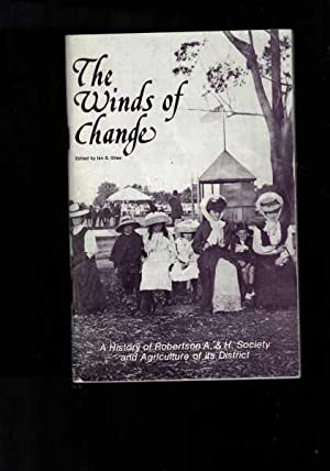 The Winds of Change: A History of Robertson A.& H. Society and Agriculture of Its District